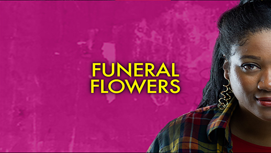 Funeral Flowers at the Bunker Theatre